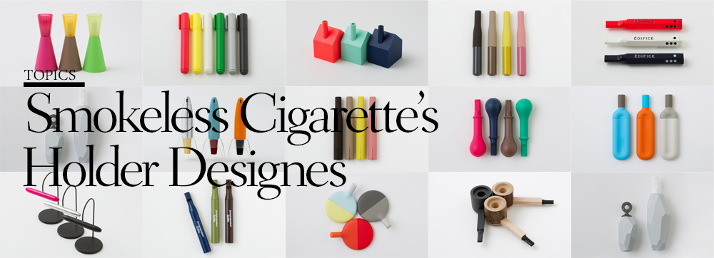 smokeless cigarette's Holder Designers